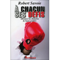 A Chacun Ses Défis - Robert Savoie