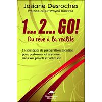 1...2... GO ! Du Rêve à la Réalité - Josiane Desroches