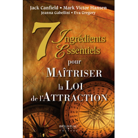 7 Ingrédients Essentiels Pour Maîtriser la Loi de l'Attraction - Jack Canfield
