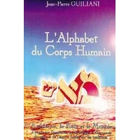 Alphabet du Corps Humain T. 1 - JP.Guiliani