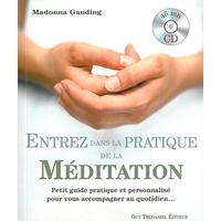 Entrez dans la Pratique de la Méditation - Madonna Gauding