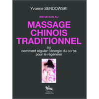 Initiation au Massage Chinois Traditionnel - Y.Sendowski