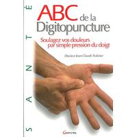 ABC de la Digitopuncture - Jean-Claude Trokiner