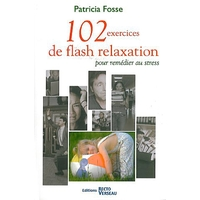 102 Exercices de Flash Relaxation - Patricia Fosse