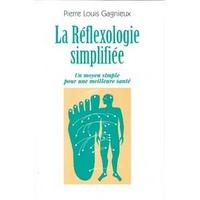 La Réflexologie Simplifiée - T. 3 - PL. Gagnieux