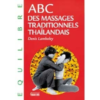 ABC des Massages Traditionnels Thaïlandais - Lamboley
