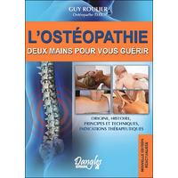 L'Ostéopathie - Deux Mains Pour Vous Guérir - Guy Roulier
