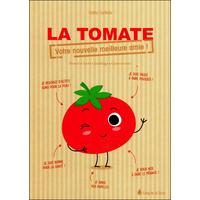 La Tomate - Votre Nouvelle Meilleure Amie ! Cathy Vartkès