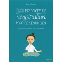 30 Exercices de Respiration Pour se Sentir Bien - Julie Lafortune