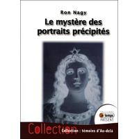 Le Mystère des Portraits Précipités - Ron Nagy