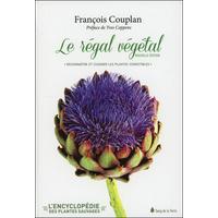 Le Régal Végétal - François Couplan
