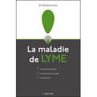 La Maladie de Lyme - Dr. Michel Lenois