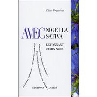 Avec Nigella Sativa - L'étonnant Cumin Noir - Cihan Toparslan
