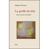 La Greffe de Tête - Entre Science et Fiction - Philippe St-Germain