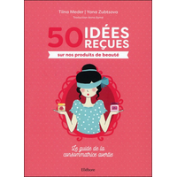 50 Idées Reçues sur nos Produits de Beauté - Tiina Meder