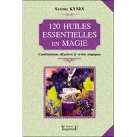 120 Huiles Essentielles en Magie - Sandra Kynes