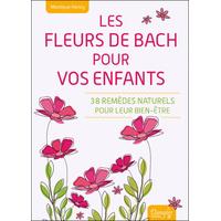 Les Fleurs de Bach Pour vos Enfants - Monique Henry