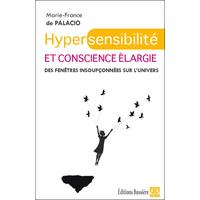 Hypersensibilité et Conscience Elargie - Marie-France de Palacio