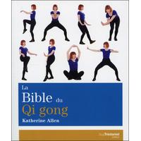 La Bible du Qi Gong - Katherine Allen