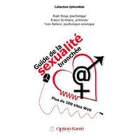 Guide de la Sexualité Branchée - Rioux & St Hilaire