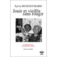 Jouir et Vieillir sans Rougir - Sylvie Buguet-Siard