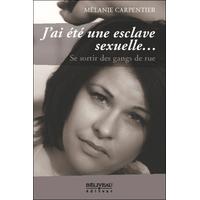 J'ai été une Esclave Sexuelle... Mélanie Carpentier