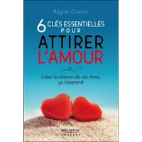 6 Clés Essentielles Pour Attirer l'Amour - Régine Coicou