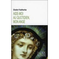 Aide-Moi au Quotidien, Mon Ange - Gisèle Faidherbe