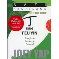 Bazi Profilage - Les Dix Maîtres du Jour - Ding : Feu Yin - Joey Yap