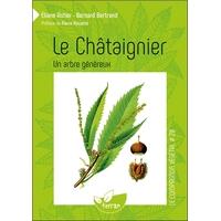 Le Châtaignier - Un Arbre Généreux - Eliane Astier