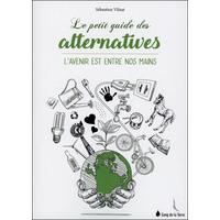 Le Petit Guide des Alternatives - Sébastien Vilnat