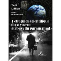 Petit Guide Scientifique du Voyageur au Pays du Paranormal - Yves Lignon