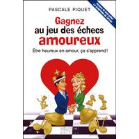 Gagnez au Jeu des Echecs Amoureux - Pascale Piquet