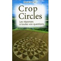 Crop Circles - Les Réponses à Toutes Vos Questions - Daniel Harran