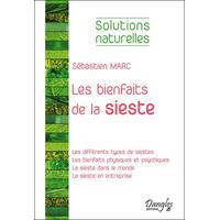 Les Bienfaits de la Sieste - Sébastien Marc