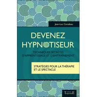 Devenez Hypnotiseur - Jean-Luc Caradeau