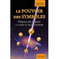 Le Pouvoir des Symboles - Dominique Coquelle