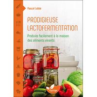 Prodigieuse Lactofermentation - Pascal Labbé