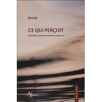 Ce Qui Perçoit - Annie
