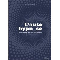 L'autohypnose - Dr. Jean-Paul Guyonnaud