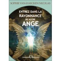 Entrez dans la Rayonnance de votre Ange - Sophie Van Haeken Nicolas