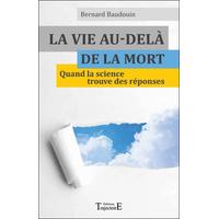 La Vie Au-delà de la Mort - Bernard Baudouin