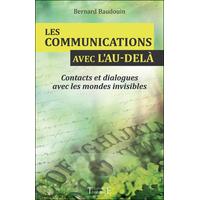 Les Communications Avec l'Au-delà - Bernard Baudouin