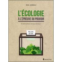 L'Ecologie à l'Epreuve du Pouvoir - Michel Sourrouille