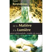 De la Matière à la Lumière - Patrick Burensteinas