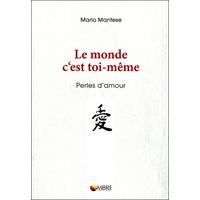 Le Monde c'est Toi-Même - Perles d'Amour - Mario Mantese