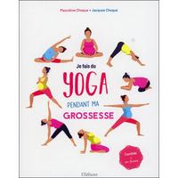 Je Fais du Yoga Pendant ma Grossesse - Jacques Choque