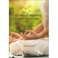 25 Techniques Méditatives pour s'Ancrer dans la Lumière - Simhananda