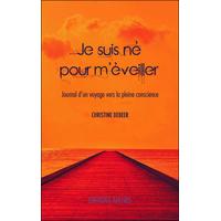 Je Suis Né Pour m'Eveiller - Christine Debeer