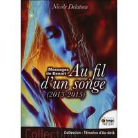 Messages de Benoît - Au fil d'un songe 2013-2015 - Nicole Delatour
